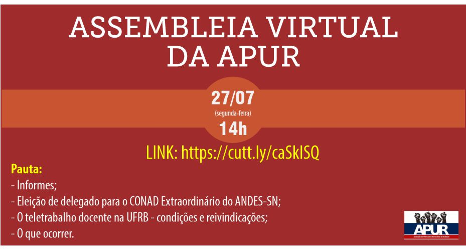 Assembleia Virtual da APUR – Data: 27/7  Horário: 14 horas